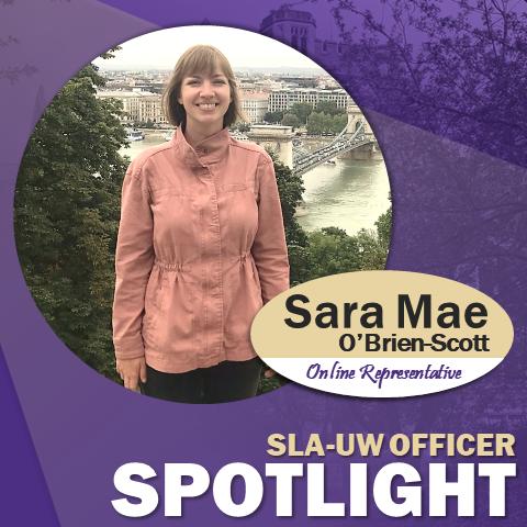 SLA-UW Officer Spotlight - Sara Mae O'Brien-Scott - Online Representative